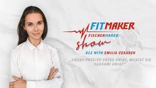 Fit Maker Show #12 – Emilia Cesarek