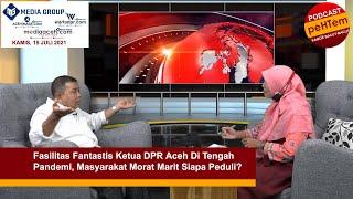 Fasilitas Fantastis Ketua DPR Aceh Di Tengah Pandemi, Masyarakat Morat Marit Siapa Peduli?