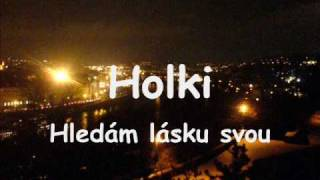 Holki - Hledám lásku svou