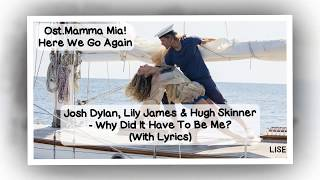 Mamma Mia! Here We Go Again   Why Did It Have To Be Me? (Lyrics Video)