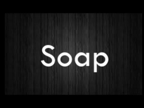 Soap by Melanie Martinez