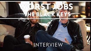 The Black Keys   Worst Jobs [Interview]