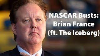 NASCAR Busts: Brian France (ft. The Iceberg)