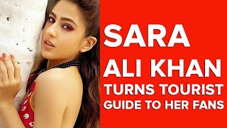 Sara Ali Khan Turns Tourist Guide to Her Fans
