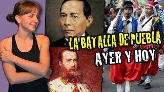5 De Mayo, BATALLA DE PUEBLA, MAXIMILIANO, JUÁREZ: Une Histoire Franco-mexicaine!