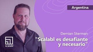 Demian Sterman: SCALABL® es desafiante y necesario