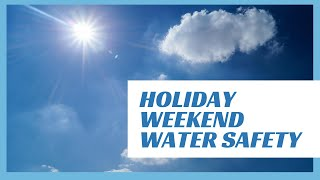 Holiday Weekend Water Safety