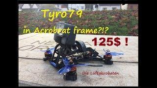 Tyro79 in Acrobrat frame - GoPro Hero 6 Black cinematic FPV test flight