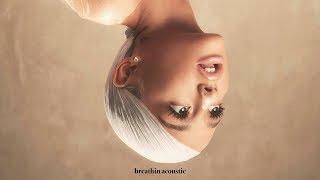 Ariana Grande   Breathin (Acoustic Guitar)