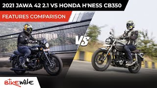 2021 Jawa 42 2.1 Vs Honda Hness CB350 | FEATURES COMPARISON | Forty Two Or Highness 350? | BikeWale