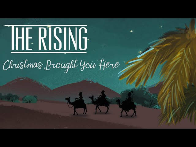 Christmas Brought You Here (Acoustic) - The Rising