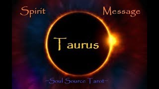 ~Taurus~Spirit Message~Tarot Reading~2018~