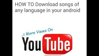 How to download any music of any language for free in android