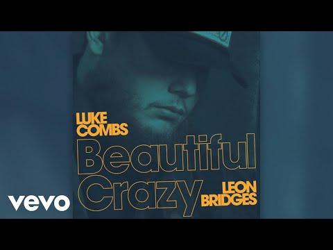 Luke Combs - Beautiful Crazy (Live [Audio]) ft. Leon Bridges