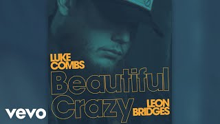 Luke Combs   Beautiful Crazy (Live [Audio]) Ft. Leon Bridges