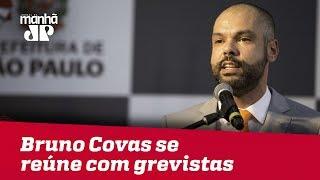 Bruno Covas se reúne com grevistas
