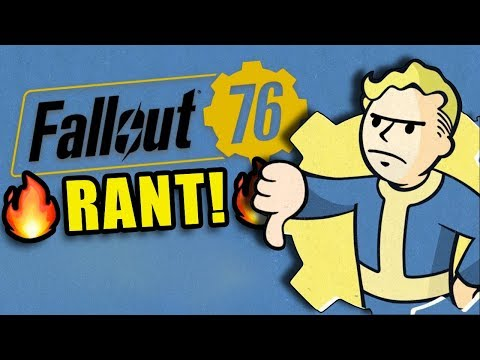 Fallout 76 - The Rant.