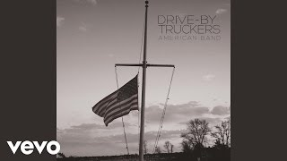 Drive-By Truckers - Surrender Under Protest (Static Audio)
