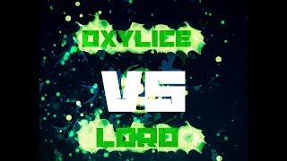 Oxylice VS Lord//Extremely FUN