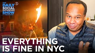 Everything Is Fine In New York City | The Daily Social Distancing Show