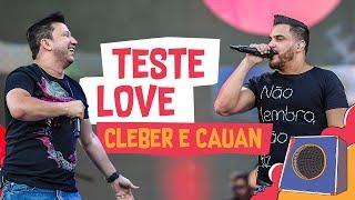Teste Love   Cleber E Cauan   VillaMix Goiânia 2018