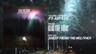 "Video Glad For Today - ""It's Just A Lie"" (Official Audio)"