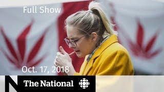 The National for Wednesday, October 17, 2018 — Legalization Day, Paul Bernardo, Tracking Bots