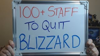 100+ Staff to LEAVE BLIZZARD before the end of 2018 !!