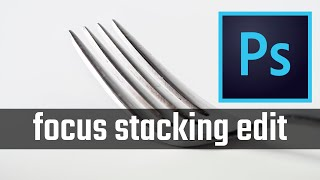 Focus Stacking In Photoshop CC