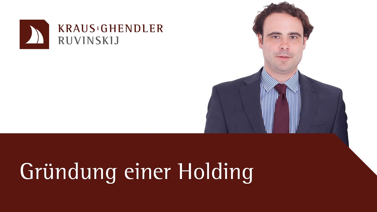 Gründung einer Holding – Erklärt vom Anwalt