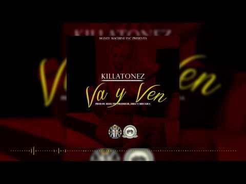 Va Y Ven - Killatonez