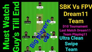 SBK Vs FPV Dream11 Team Emirates D10 Tournament SBK Vs FPV Dream11 Team Playing11
