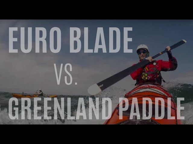 Kayaking Tips - Greenland Paddle vs Euro Blade