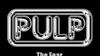 Pulp- The Fear with lyrics - YouTube