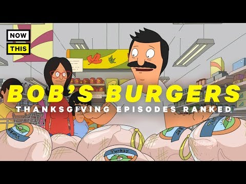 Bob's Burgers Thanksgiving Episodes: Ranked | NowThis Nerd