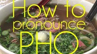 how to pronounce pho - Thủ thuật máy tính - Chia sẽ kinh