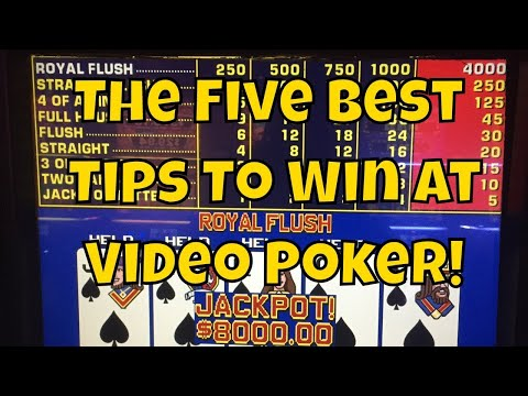 The Five Best Tips To Win At Video Poker!