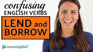 Confusing English Verbs   LEND & BORROW