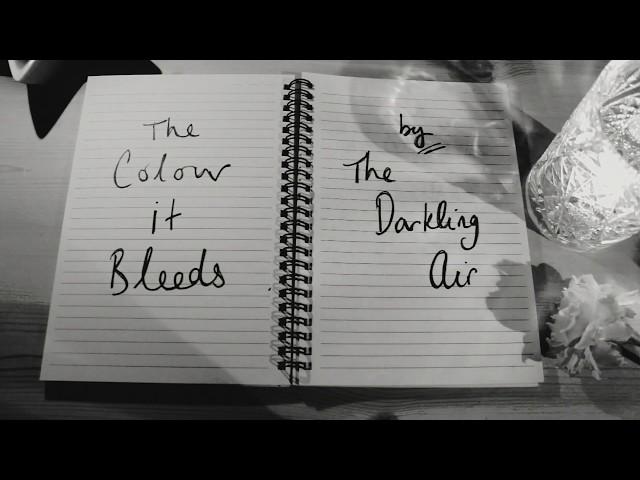The Colour It Bleeds (Lyric)  - The Darkling Air