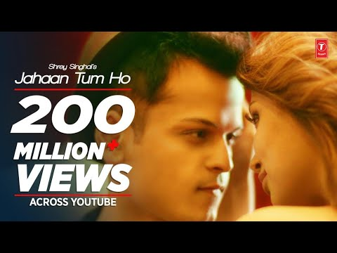 Download Jahaan Tum Ho Video Song | Shrey Singhal | Latest Song 2016 | T-Series HD Video