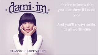 Dami Im - I Won't Last A Day Without You - lyrics - Classic Carpenters album