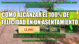 FALLOUT 4 | COMO ALCANZAR EL 100% DE FELICIDAD EN UN ASENTAMIENTO