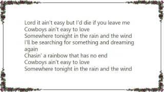 Chris LeDoux - Cowboys Ain't Easy to Love Lyrics