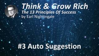 Think & Grow Rich 13 Success Principles by Earl Nightingale - #3 Auto Suggestion