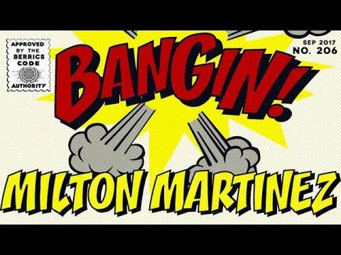 Milton Martinez - Bangin!