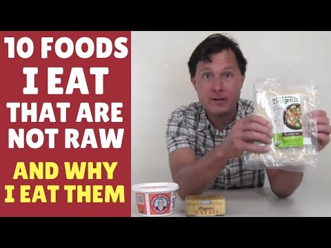 10 Foods I Eat that are Not Raw and Why I Eat Them