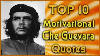 Top 10 Che Guevara Quotes | Inspirational Quotes | Revolution Quotes