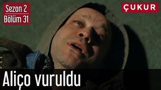 Çukur 2.Sezon 31.Bölüm - Aliço Vuruldu