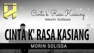 Lagu Ambon Terbaru 2019 - Morin Solissa | Cinta Ka Rasa Kasiang