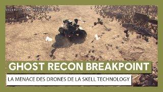 Ghost Recon Breakpoint - La menace des drones de la Skell Technology
